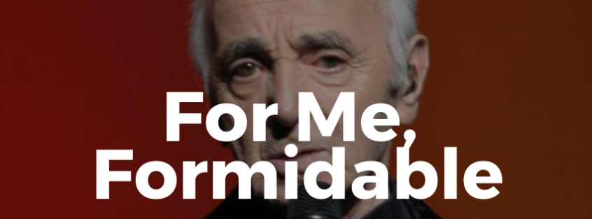 For Me Formidable Aznavour