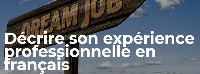 Décrire son expérience professionnelle en français