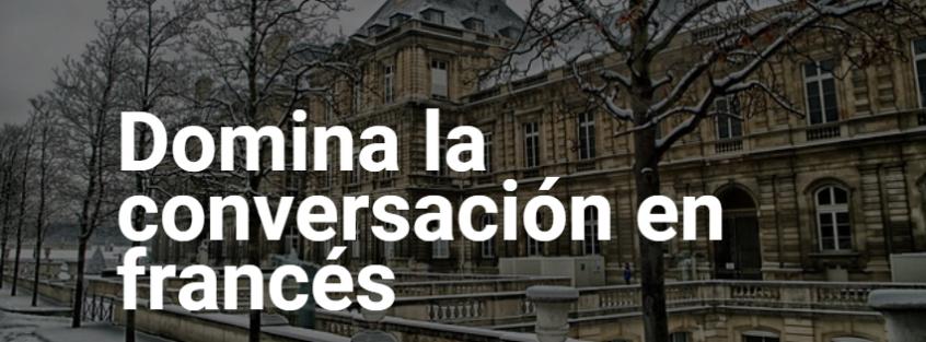 Domina la conversación en francés