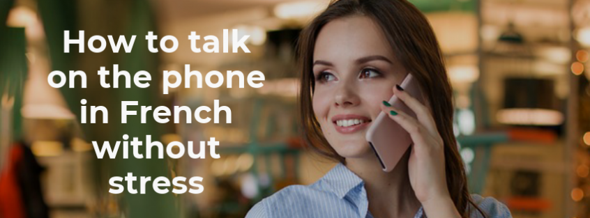 How to talk on the phone in French without stress
