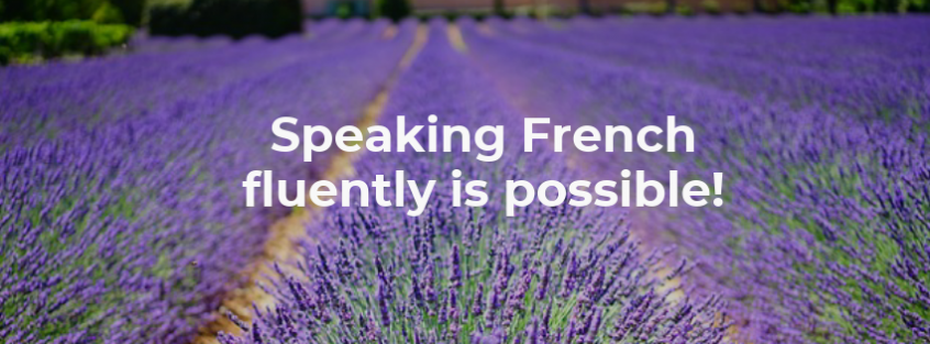 Speaking French fluently is possible!